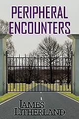 Peripheral Encounters (Slowpocalypse Book 4) Kindle Edition