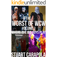 The Worst Of WCW Volume 1: Where The Big Boys Play (English Edition)