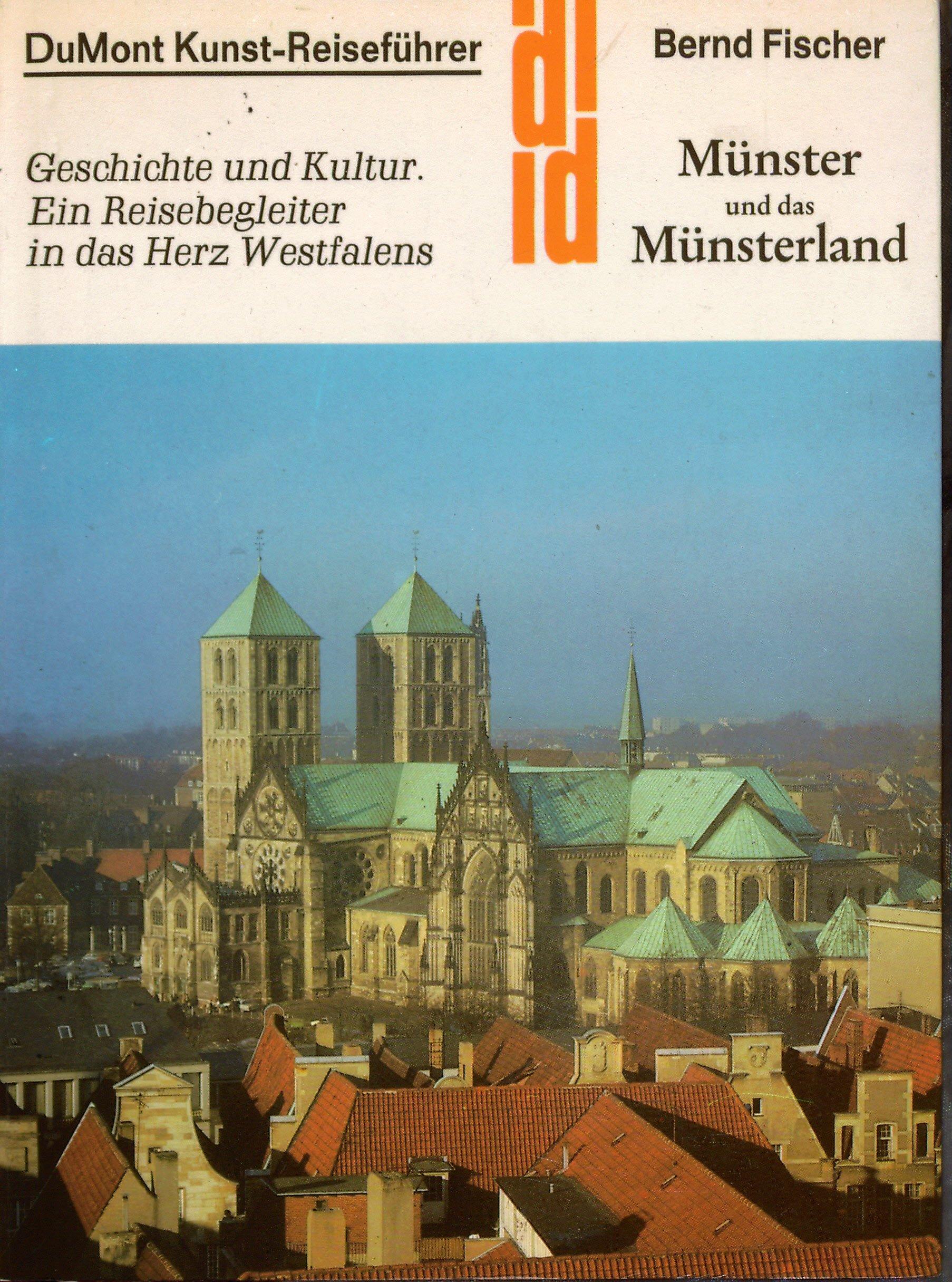 Kunst-Reiseführer Münster und das Münsterland. Geschichte und Kultur. Eine Reisebegleiter in das Herz Westfalens
