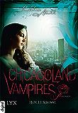 Chicagoland Vampires - Höllenbisse (Chicagoland-Vampires-Reihe 11)