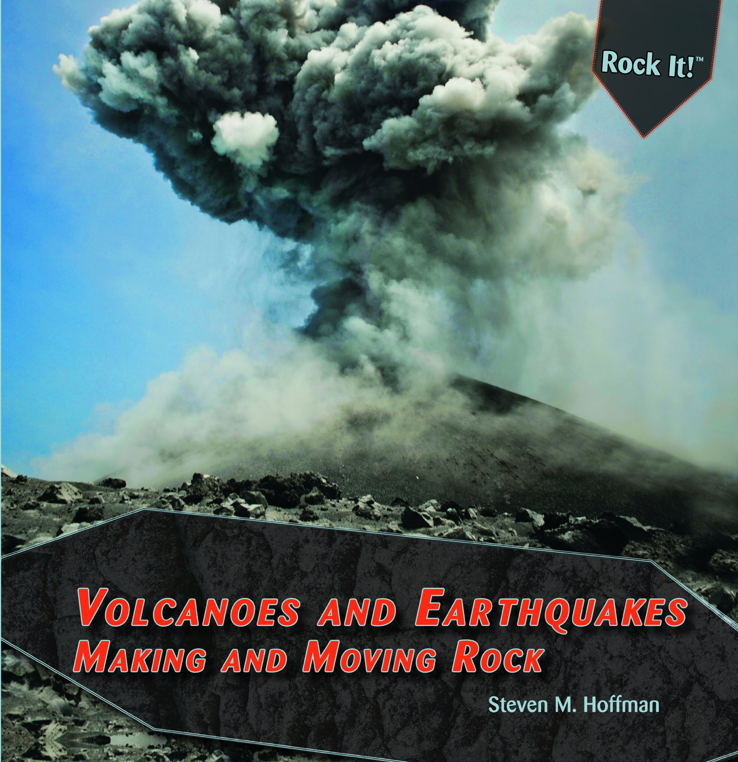 Download Volcanoes and Earthquakes: Making and Moving Rock (Rock It! (Paperback)) pdf epub
