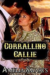 Corralling Callie Kindle Edition