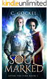 Soul Marked: After the Fire Book 1