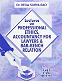 Lectures on Professional Ethics, Accountancy for Lawyers and Bar-Bench Relation