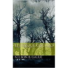 El Parque Oscuro (Spanish Edition) Dec 28, 2015