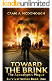 Toward the Brink: The Apocalyptic Plague Survival Series Book One (English Edition)