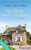 Ein Ticket nach Schottland: Roman (German Edition)