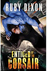 Enticed By The Corsair: A SciFi Alien Romance (Corsairs Book 3) Kindle Edition