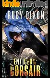 Enticed By The Corsair: A SciFi Alien Romance (Corsairs Book 3) (English Edition)