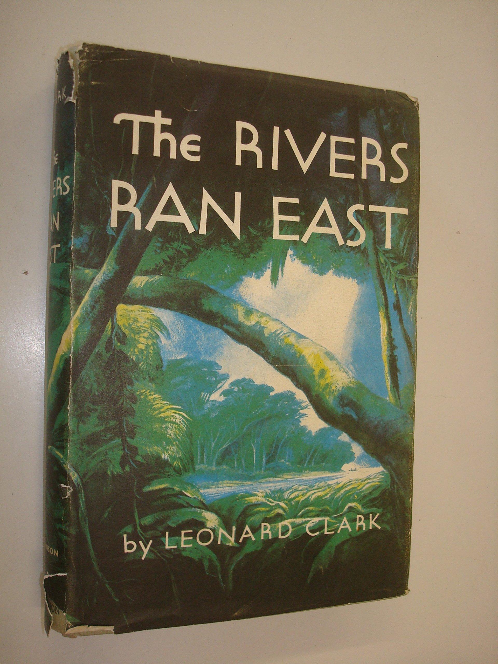 Αποτέλεσμα εικόνας για The Rivers Ran East by Leonard Clark