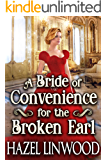 A Bride of Convenience for the Broken Earl: A Historical Regency Romance Novel