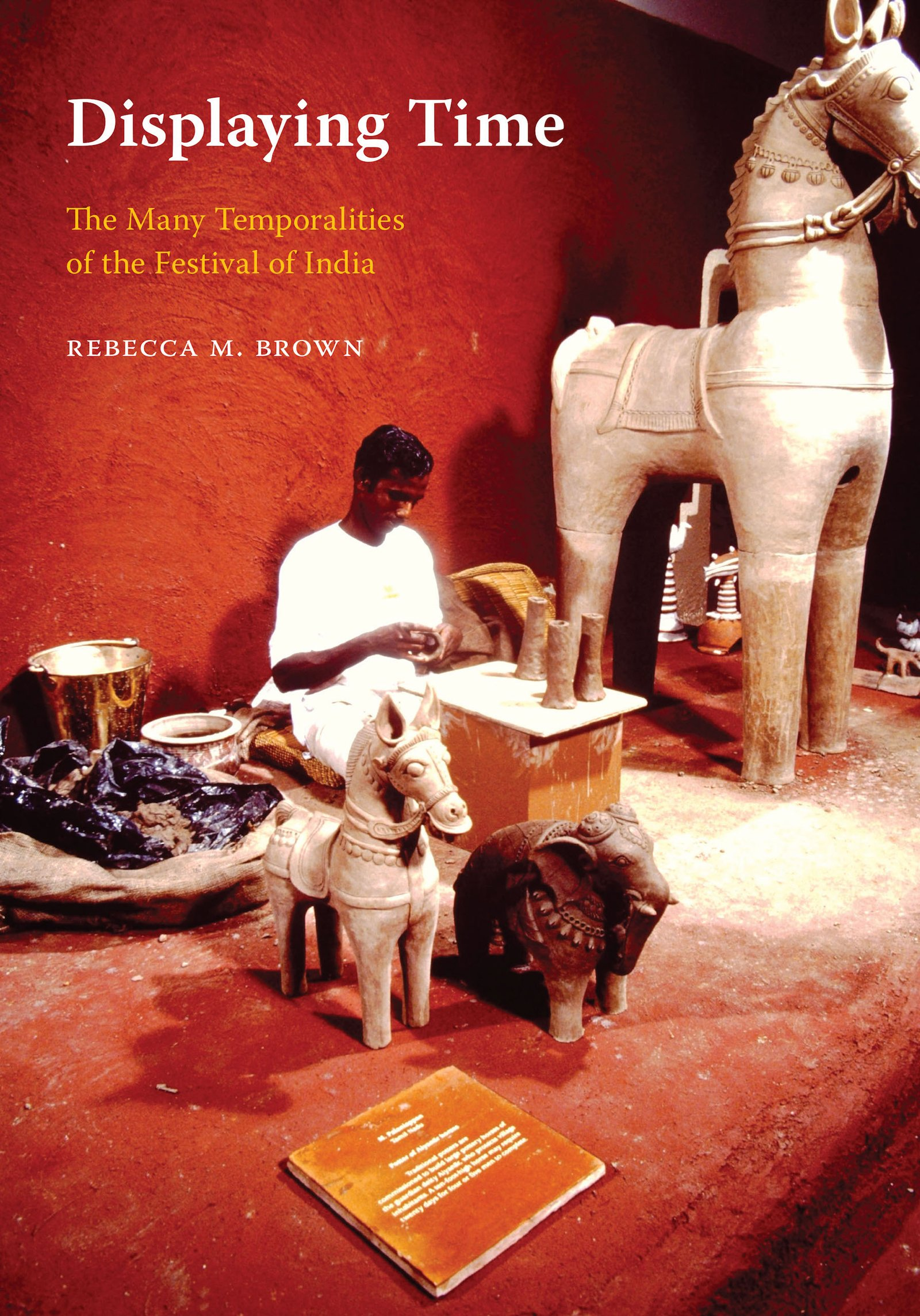 Displaying Time: The Many Temporalities of the Festival of India (Global South Asia) pdf epub
