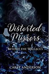 Distorted Mirrors: Beyond The Wallace's (Wallace Family Affairs Book 5) Kindle Edition