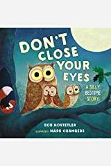 Don't Close Your Eyes: A Silly Bedtime Story Kindle Edition