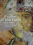 L'église d'Abu Gosh : 850 ans de regards sur les fresques d'une église franque en Terre sainte
