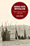 Barbed-Wire Imperialism: Britain's Empire of Camps, 1876-1903 (Berkeley Series in British Studies)