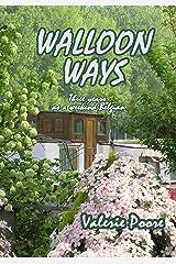 Walloon Ways: Three years as a weekend Belgian Kindle Edition