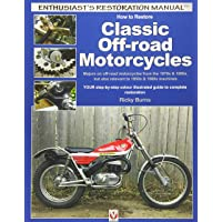 How to Restore Classic Off-Road Motorcycles: Majors on Off-Road Motorcycles from the 1970s & 1980s, But Also Relevant to…