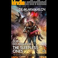 Clan Dominance: The Sleepless Ones (Book #1): LitRPG Series