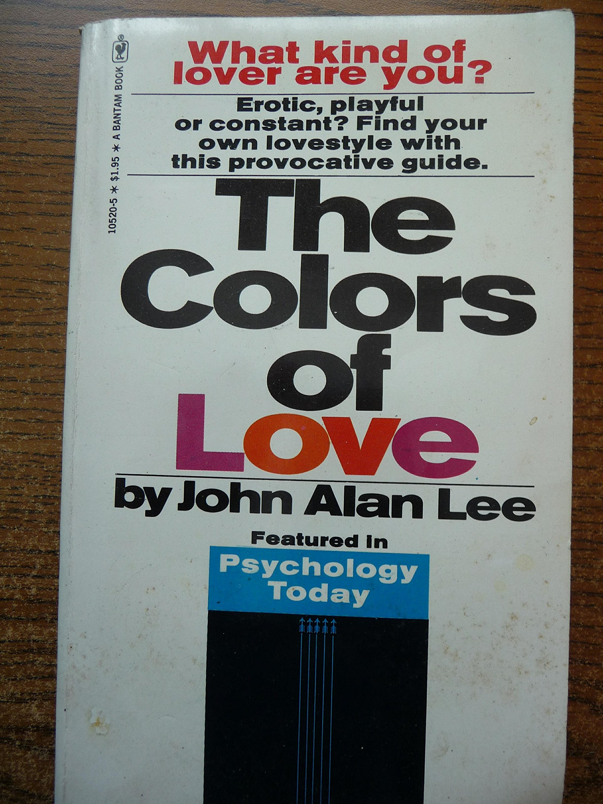 The Colors of Love: What Kind of Lover Are You..?: John Alan Lee ...