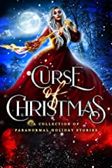 Curse of Christmas: A Collection of Paranormal Holiday Stories Kindle Edition