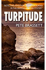 TURPITUDE: Detectives investigate a sinister murder in this gripping Scottish murder mystery (Detective Inspector Munro murder mysteries Book 10) Kindle Edition