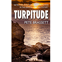 TURPITUDE: Detectives investigate a sinister murder in this gripping Scottish murder mystery (Detective Inspector Munro murder mysteries Book 10) (English Edition)