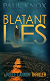 Blatant Lies: An absolutely gripping crime mystery (A Reece Cannon Thriller Book 1)