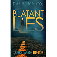 Blatant Lies: An absolutely gripping crime mystery (A Reece Cannon Thriller Book 1) (English Edition)