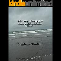 Always Unstable: Bipolar and Hospitalisation: A Memoir