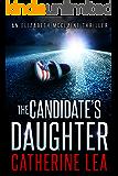 The Candidate's Daughter: A Gripping Thriller (An Elizabeth McClaine Thriller Book 1)
