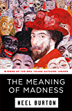The Meaning of Madness (Ataraxia Book 1)