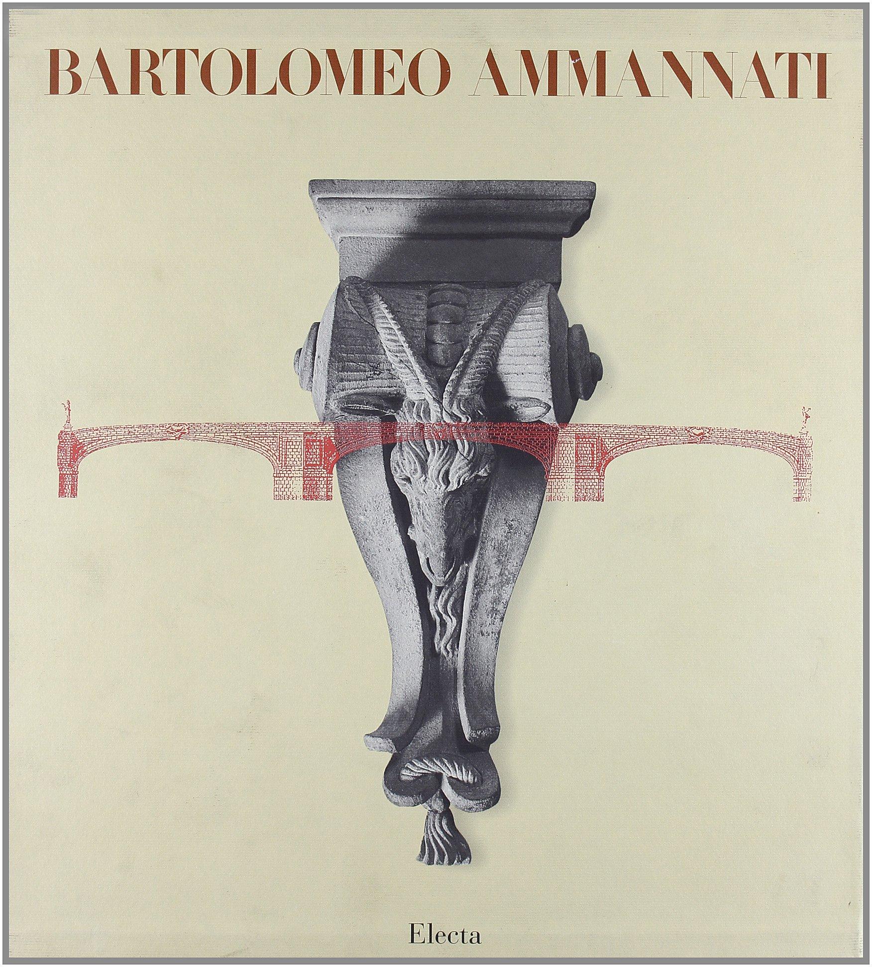 Bartolomeo Ammannati. Ediz. illustrata Copertina rigida – 1 gen 1997 Michael Kiene Mondadori Electa 884355106X ARCHITETTURA
