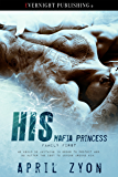 His Mafia Princess (Family First Book 1)