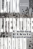 Latinx Literature Unbound: Undoing Ethnic Expectation