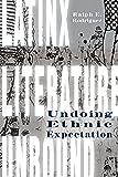 Latinx Literature Unbound: Undoing Ethnic