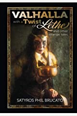 Valhalla with a Twist of Lethe: and Other Strange Tales Kindle Edition