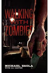 Walking with Zombies Kindle Edition