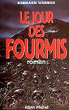 Le Jour des fourmis (Romans, Nouvelles, Recits (Domaine Francais) t. 6026) (French Edition)