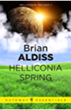 Helliconia Spring (The Helliconia Trilogy Book 1)
