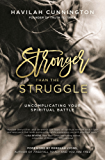 Stronger than the Struggle: Uncomplicating Your Spiritual Battle