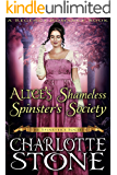 Alice's Shameless Spinster's Society (The Spinster's Society) (A Regency Romance Book) (English Edition)