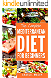 Mediterranean Diet Cookbook For Beginners: Healthy Recipes Meal Start Guide To Weight Loss With Easy Plans Cookbook