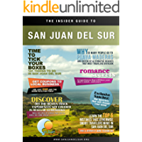 The Insider Guide to San Juan del Sur, Nicaragua: How to Discover Off the Beaten Track Beaches, Get Discounts at Local Businesses and Avoid 5 Common Mistakes Most Travelers Make