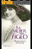La mujer del Siglo (Novela histórica)