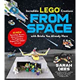 Incredible LEGO® Creations from Space with Bricks You Already Have: 25 New Spaceships, Rovers, Aliens and Other Fun Projects