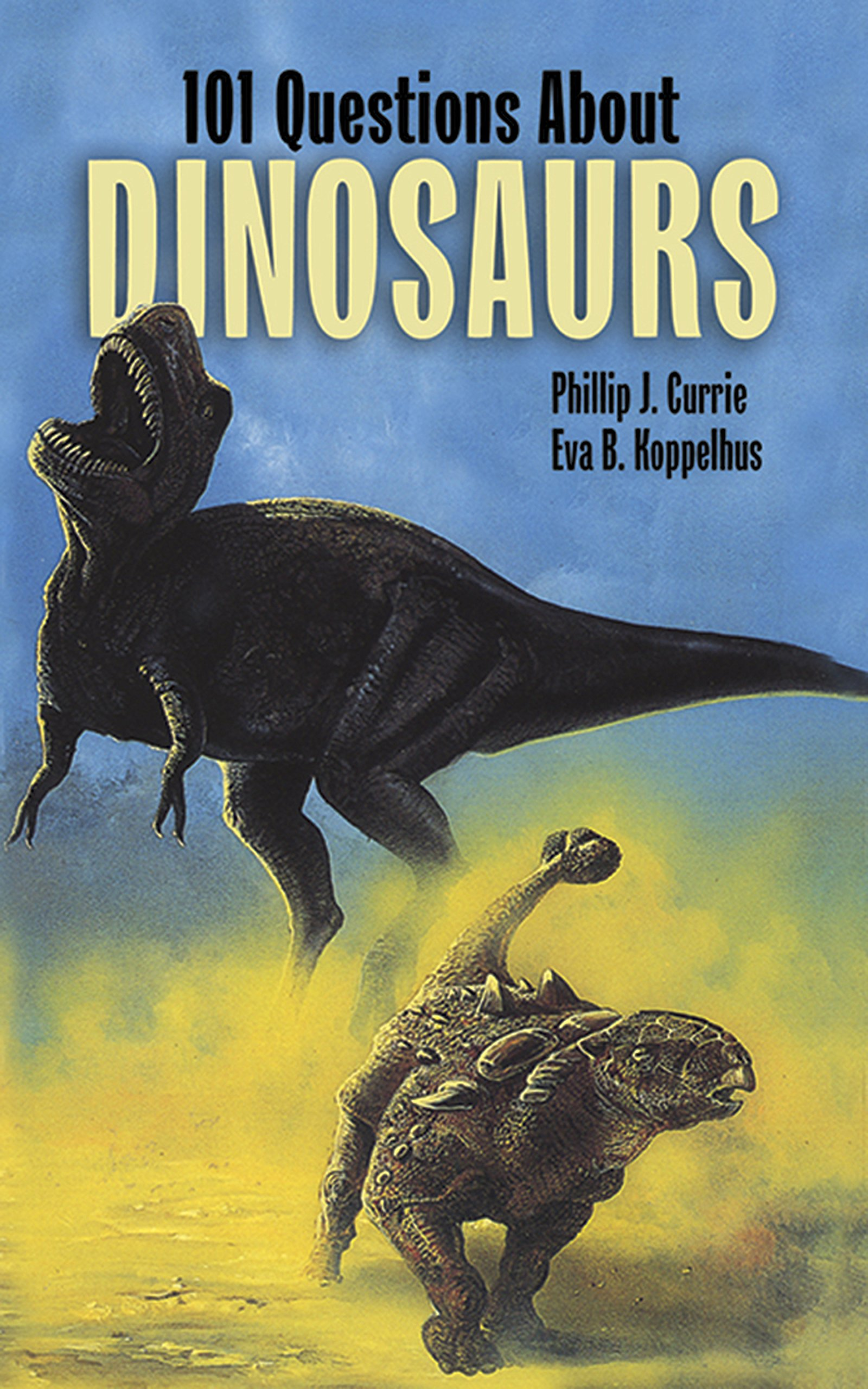 101 Questions About Dinosaurs