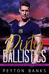 Dirty Ballistics (Special Weapons & Tactics Book 2) Kindle Edition