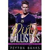Dirty Ballistics (Special Weapons & Tactics Book 2)