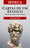 Cartas de um Estoico,Volume III